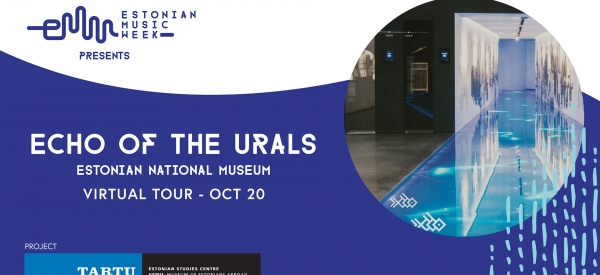 Echo of the Urals: A virtual tour of the Estonian National Museum exhibition